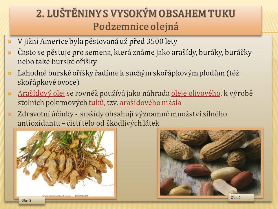  V jižní Americe byla pěstovaná už před 3500 lety  Často se pěstuje pro semena, která známe jako arašídy, buráky, buráčky nebo také burské oříšky  Lahodné burské oříšky řadíme k suchým skořápkovým plodům (též skořápkové ovoce)  Arašídový olej se rovněž používá jako náhrada oleje olivového, k výrobě stolních pokrmových tuků, tzv.