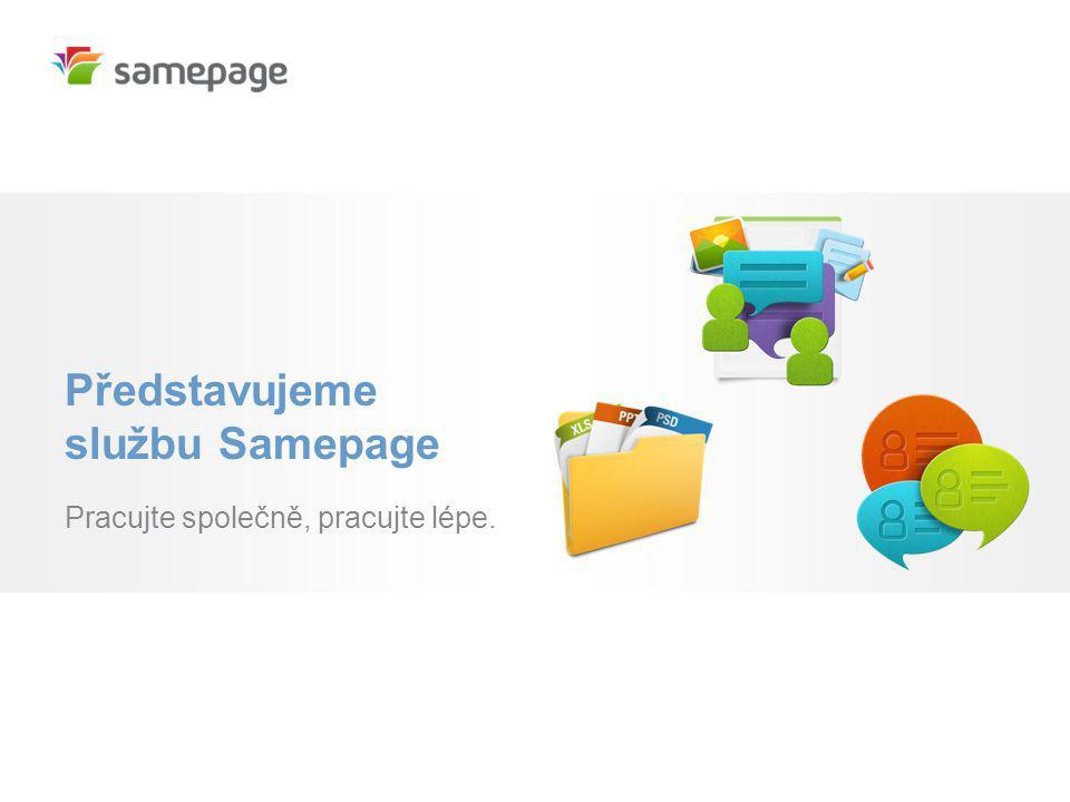 Představujeme službu Samepage Pracujte společně, pracujte lépe.