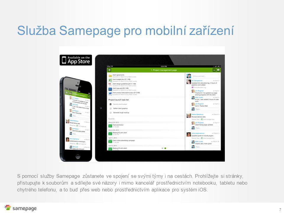 7 Služba Samepage pro mobilní zařízení S pomocí služby Samepage zůstanete ve spojení se svými týmy i na cestách.