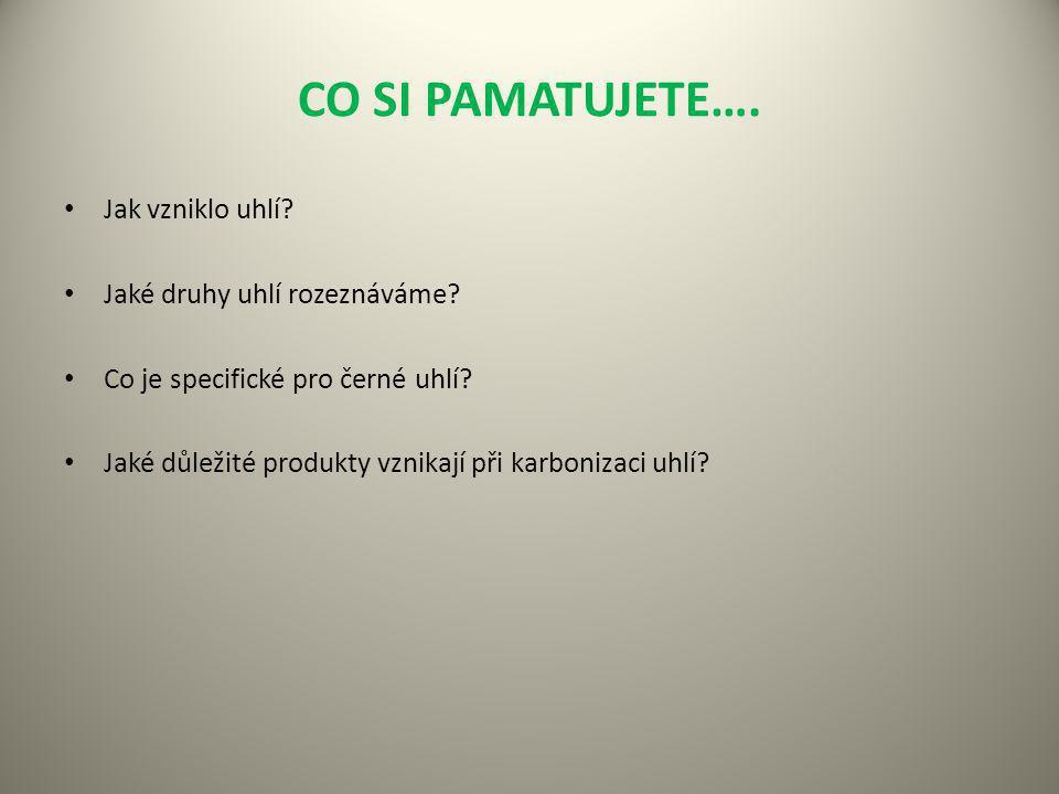 ÚKOL PRO VÁS… Pomocí internetu najděte místa v ČR kde se nachází ložiska hnědého a černého uhlí.