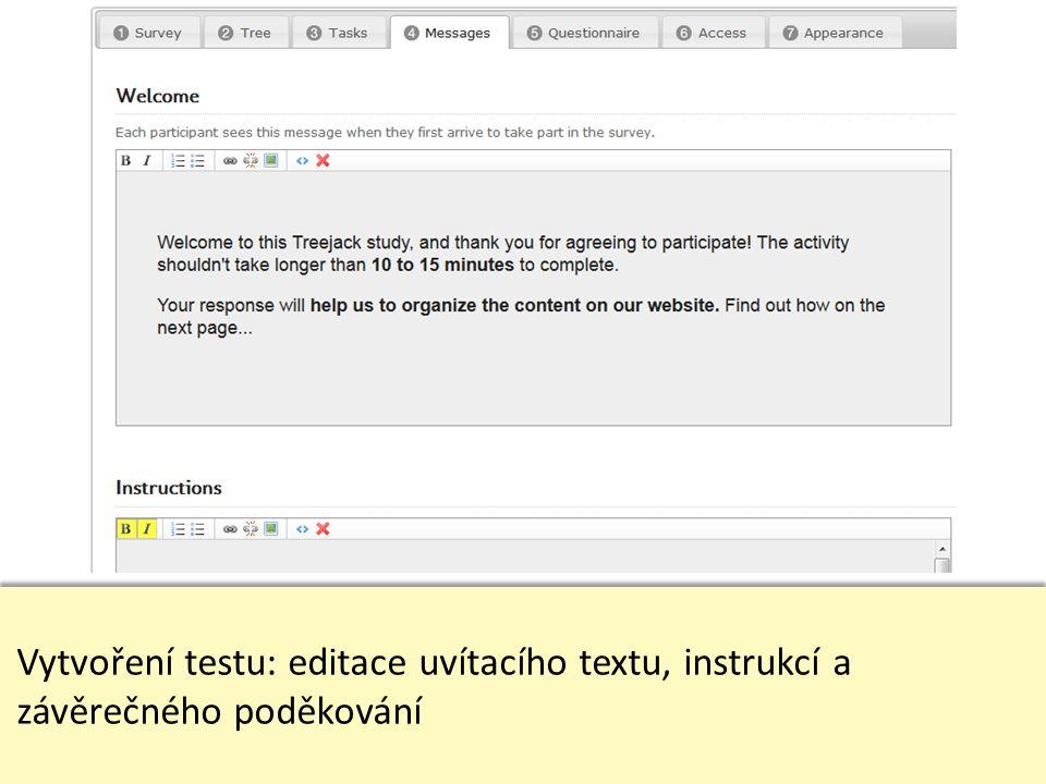 Vytvoření testu: editace uvítacího textu, instrukcí a závěrečného poděkování