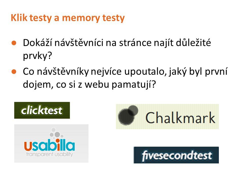 Klik testy a memory testy ●Dokáží návštěvníci na stránce najít důležité prvky? ●Co návštěvníky nejvíce upoutalo, jaký byl první dojem, co si z webu pa