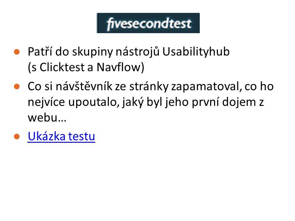 ●Patří do skupiny nástrojů Usabilityhub (s Clicktest a Navflow) ●Co si návštěvník ze stránky zapamatoval, co ho nejvíce upoutalo, jaký byl jeho první