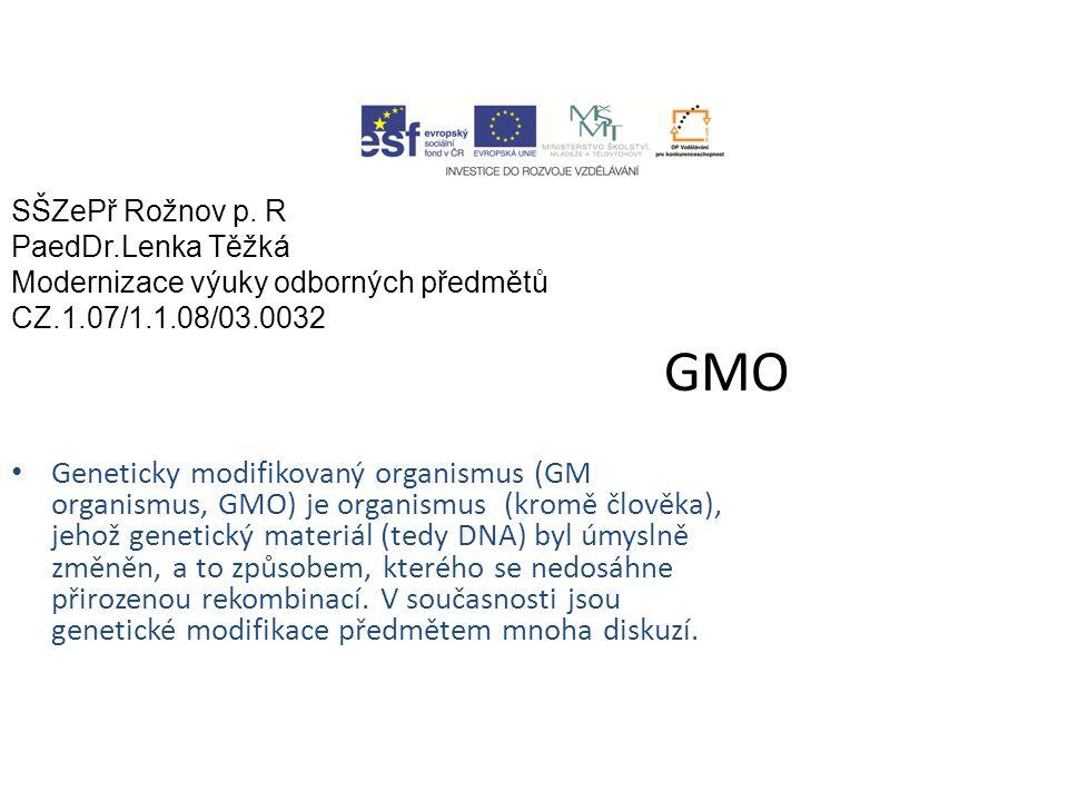 Pěstováním GM rostlin v ČR První geneticky modifikovanou plodinou, kterou bylo v České republice povoleno komerčně pěstovat, se stala kukuřice firmy Monsanto typu MON 810, do které byla vložena bakteriální dědičná informace způsobující produkci tzv.
