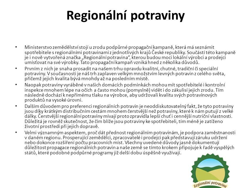 Regionální potraviny Ministerstvo zemědělství stojí u zrodu podpůrné propagační kampaně, která má seznámit spotřebitele s regionálními potravinami z jednotlivých krajů České republiky.