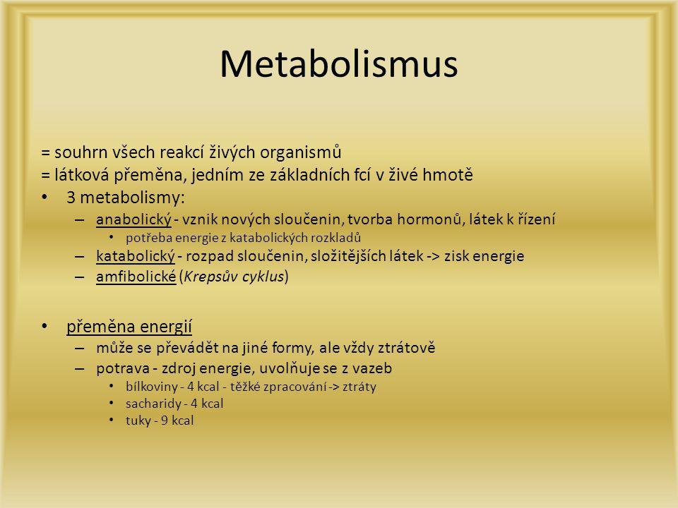 Využití energie bazální metabolismus - množství energie potřebné k udržení základních pro život nezbytných fcí za bazálních podmínek - cca 300kJ/h (1kcal = 4,19kJ) – řízen hormonem štítné žlázy (hypofunkce - unavení a nadváha, hyperfunkce - hubení, vypouklé oči, hyperaktivní) – záleží na pohlaví, věku, hmotnosti, výšce, fyz.