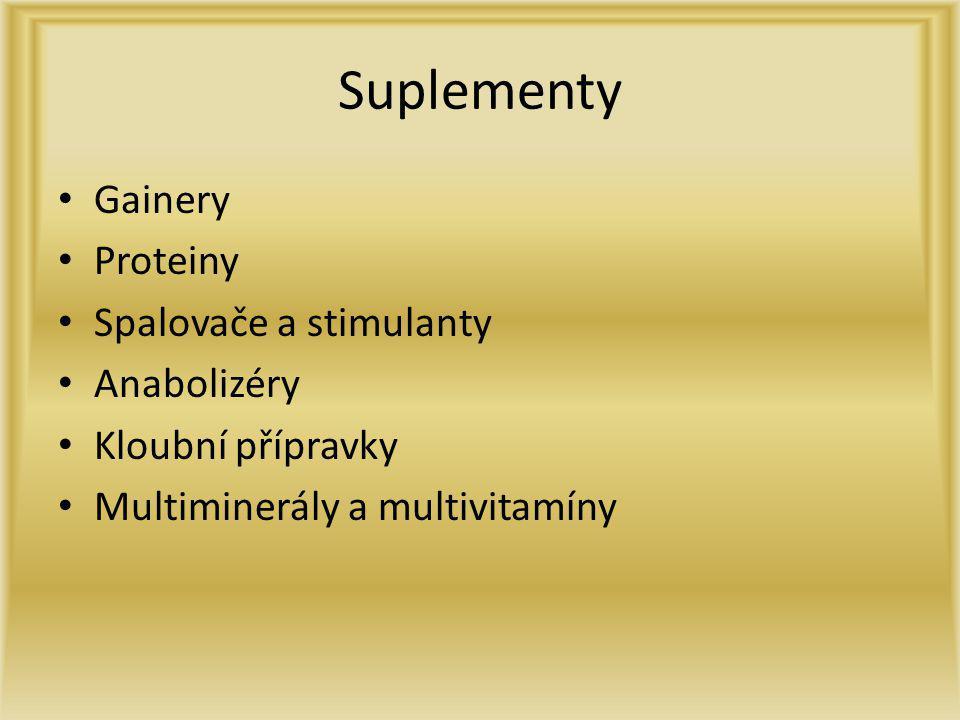 Suplementy Gainery Proteiny Spalovače a stimulanty Anabolizéry Kloubní přípravky Multiminerály a multivitamíny