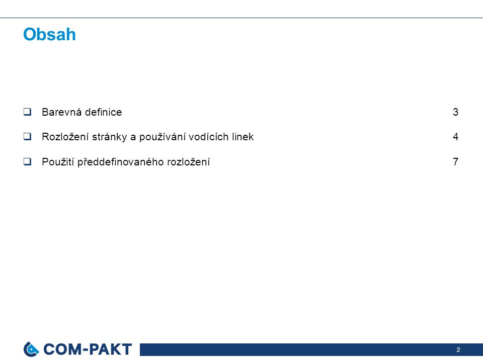 2 Obsah  Barevná definice3  Rozložení stránky a používání vodících linek4  Použití předdefinovaného rozložení7
