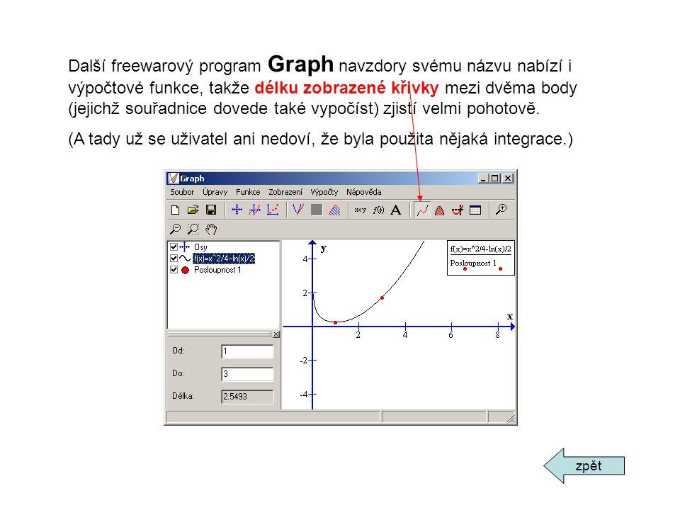 Další freewarový program Graph navzdory svému názvu nabízí i výpočtové funkce, takže délku zobrazené křivky mezi dvěma body (jejichž souřadnice dovede