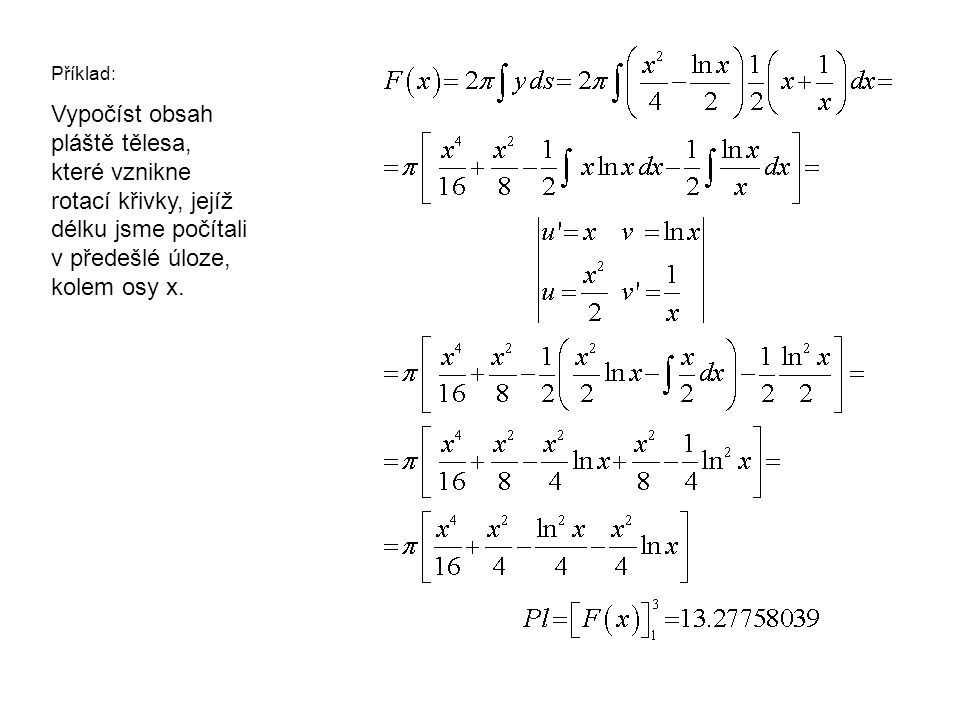 Příklad: Vypočíst obsah pláště tělesa, které vznikne rotací křivky, jejíž délku jsme počítali v předešlé úloze, kolem osy x.
