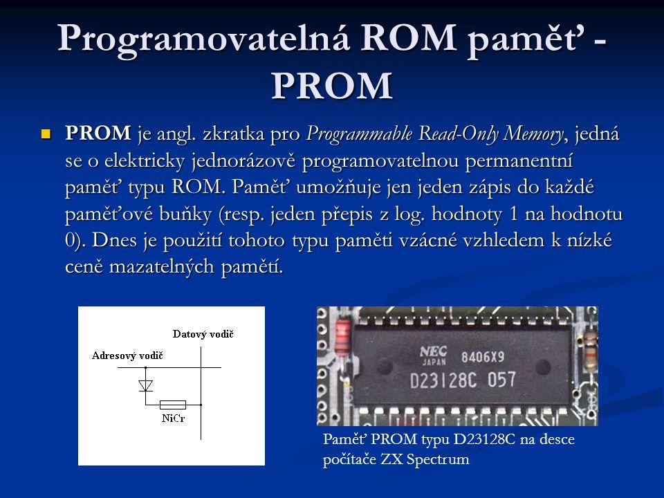 Programovatelná ROM paměť - PROM PROM je angl.