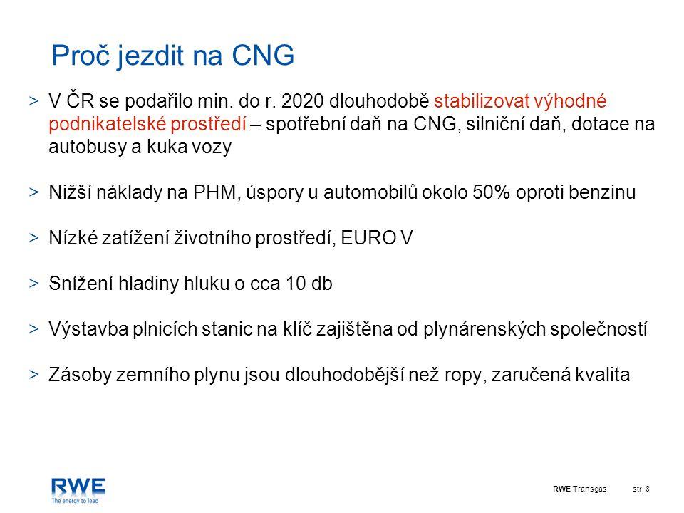 RWE Transgasstr. 8 Proč jezdit na CNG >V ČR se podařilo min. do r. 2020 dlouhodobě stabilizovat výhodné podnikatelské prostředí – spotřební daň na CNG