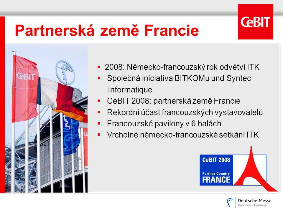 Partnerská země Francie  2008: Německo-francouzský rok odvětví ITK  Společná iniciativa BITKOMu und Syntec Informatique  CeBIT 2008: partnerská zem