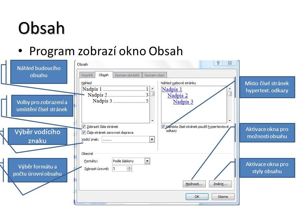 Obsah Program zobrazí okno Obsah Náhled budoucího obsahu Volby pro zobrazení a umístění čísel stránek Výběr vodícího znaku Výběr formátu a počtu úrovní obsahu Místo čísel stránek hypertext.