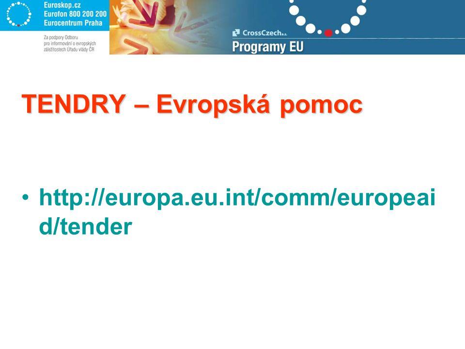 TENDRY – Evropská pomoc http://europa.eu.int/comm/europeai d/tender