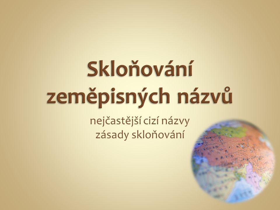 pro začlenění k českému vzoru je důležitá výslovnost v 1.