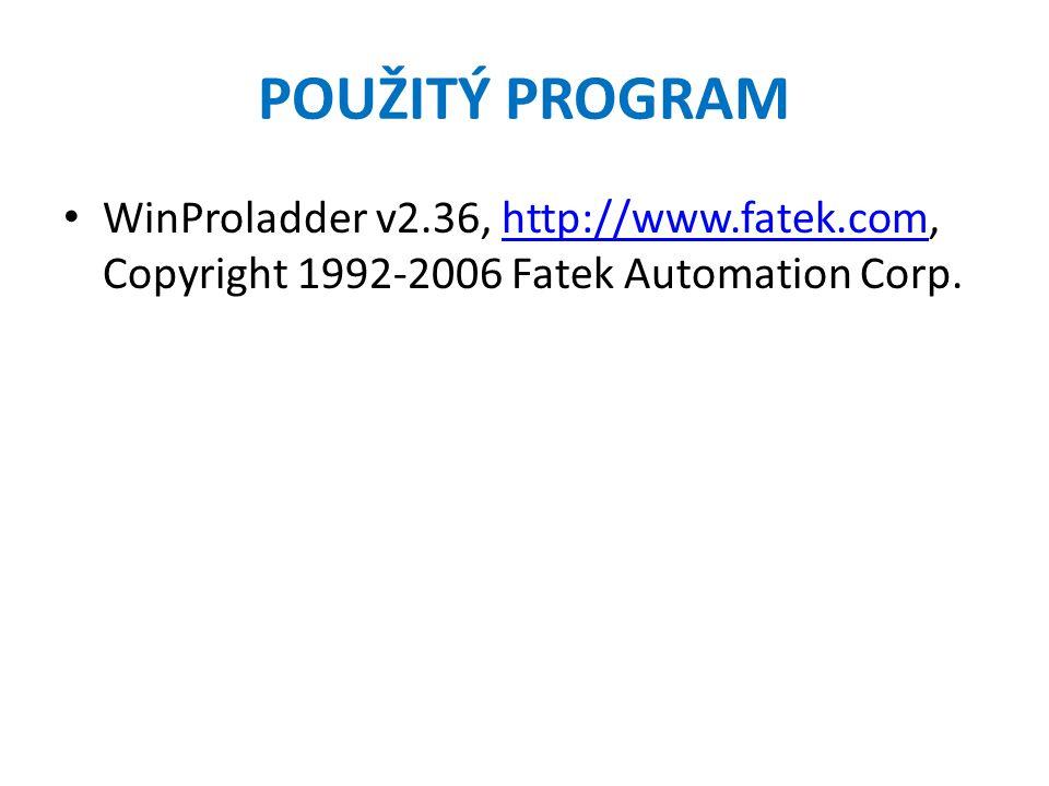 POUŽITÝ PROGRAM WinProladder v2.36, http://www.fatek.com, Copyright 1992-2006 Fatek Automation Corp.http://www.fatek.com