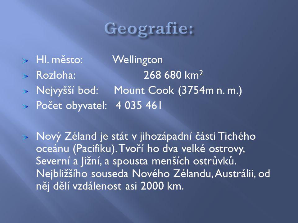 Hl. město: Wellington Rozloha: 268 680 km 2 Nejvyšší bod: Mount Cook (3754m n.