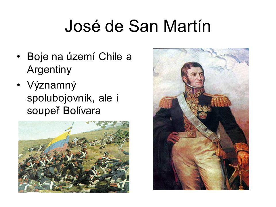 José de San Martín Boje na území Chile a Argentiny Významný spolubojovník, ale i soupeř Bolívara