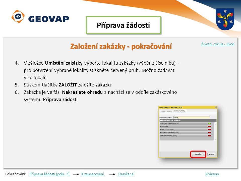 Příprava žádosti Založení zakázky - pokračování Založení zakázky - pokračování 4.V záložce Umístění zakázky vyberte lokalitu zakázky (výběr z číselník