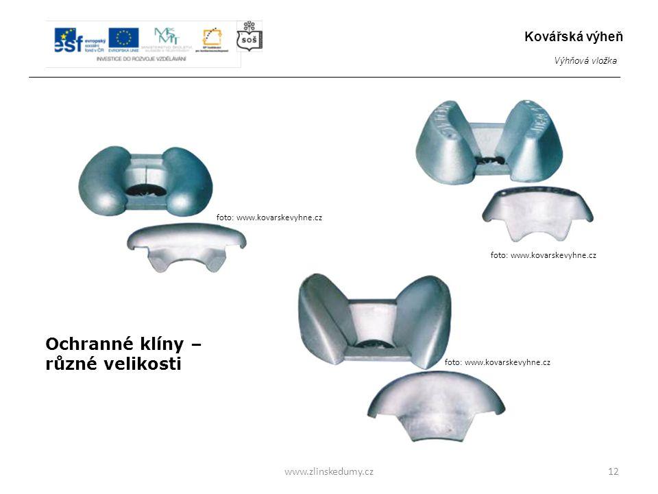 Ochranné klíny – různé velikosti www.zlinskedumy.cz12 Kovářská výheň Výhňová vložka foto: www.kovarskevyhne.cz