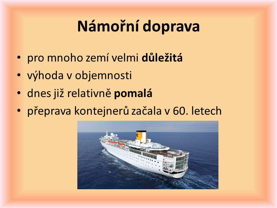 Námořní doprava pro mnoho zemí velmi důležitá výhoda v objemnosti dnes již relativně pomalá přeprava kontejnerů začala v 60. letech