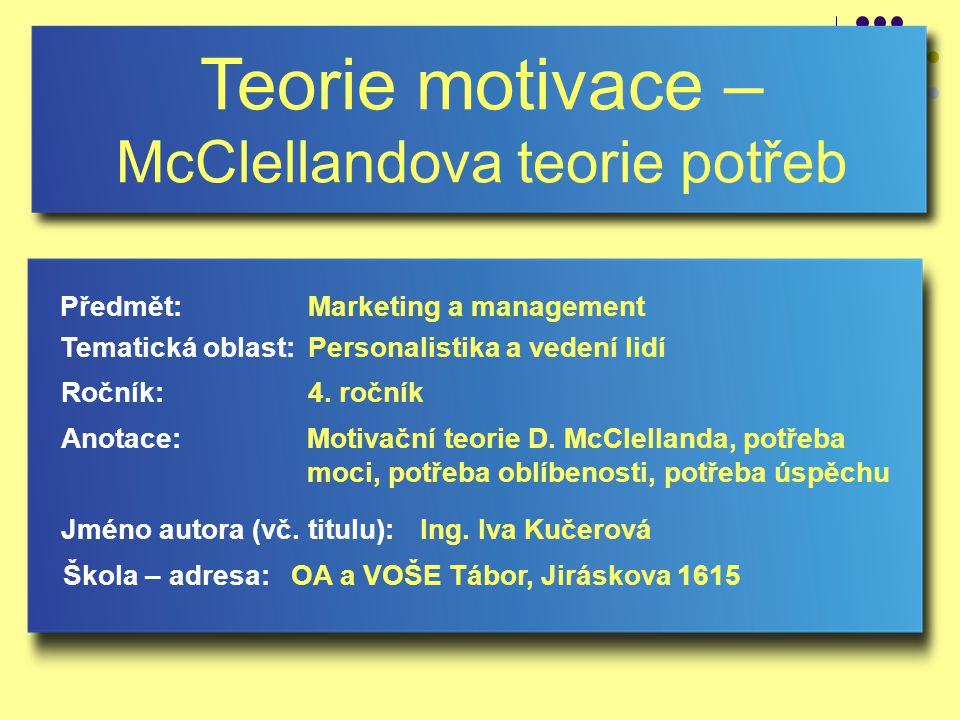 Teorie motivace – McClellandova teorie potřeb Jméno autora (vč.