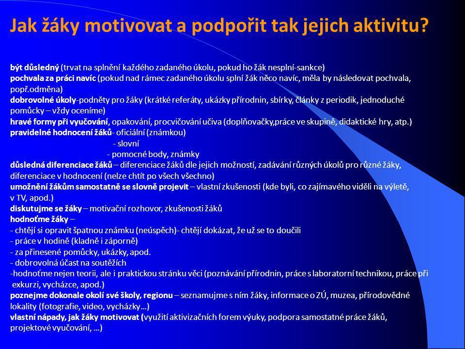 Jak žáky motivovat a podpořit tak jejich aktivitu.