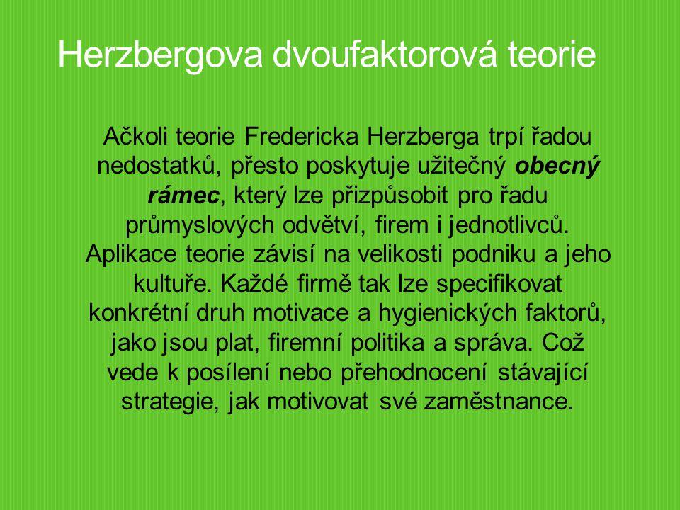 Ačkoli teorie Fredericka Herzberga trpí řadou nedostatků, přesto poskytuje užitečný obecný rámec, který lze přizpůsobit pro řadu průmyslových odvětví,