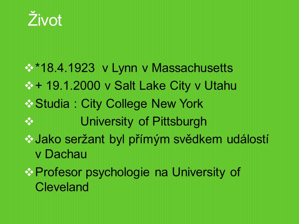 Život  *18.4.1923 v Lynn v Massachusetts  + 19.1.2000 v Salt Lake City v Utahu  Studia : City College New York  University of Pittsburgh  Jako se
