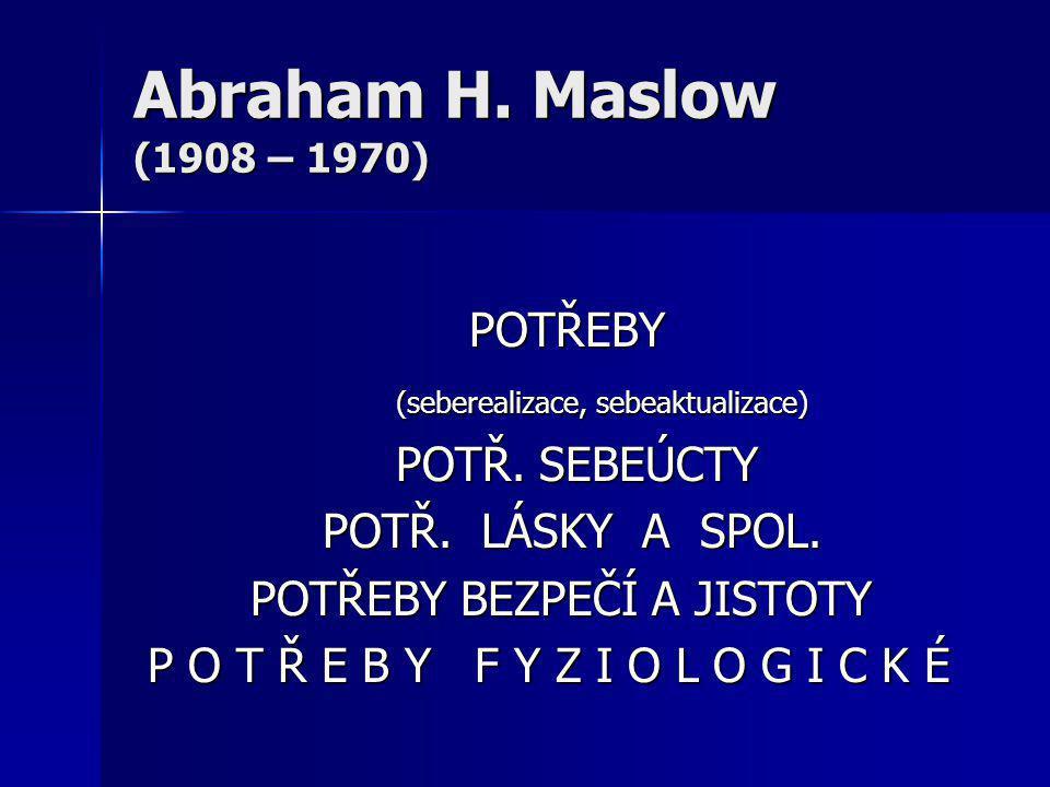 """Maslowova charakteristika seberealizace: Osoba, která se seberalizuje: Osoba, která se seberalizuje: - realistická, objektivní - má správný názor na lidi - má výborné vnímání a rozhodnost - rozpozná správné – nesprávné - obvykle přesně předvídá budoucí události - rozumí umění, hudbě, politice, filozofii - je pokorná a umí naslouchat - je oddaná úkolu, povinnostem, práci - je flexibilní, tvořivá, spontánní, odvážná - nebojí se dělat chyby - vstřícná novým myšlenkám - má sebedůvěru a sebeúctu - vyrovnaná, vyvážená - nezávislá a touží po soukromí - může se projevovat nevšímavě, v """"myšlenkách vzdáleně - přátelská, milující, ovládaná víc vnitřními popudy než společností - přijímá svět takový jaký je"""