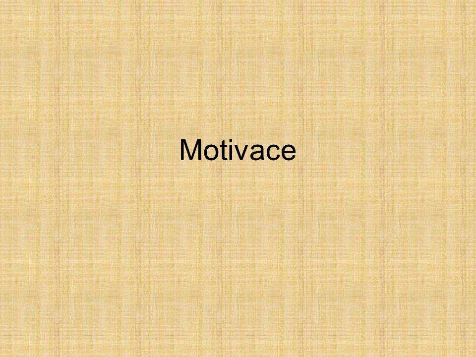 Motivy Duševní projevy, které: -aktivizují lidské chování -zaměřují je na určitý cíl -udržují je po určitou dobu Motivy určují: a)směr, zaměření určité aktivity =) i její obsah (usměrňuje tedy chování) b)Intenzitu aktivity c)Délku aktivity