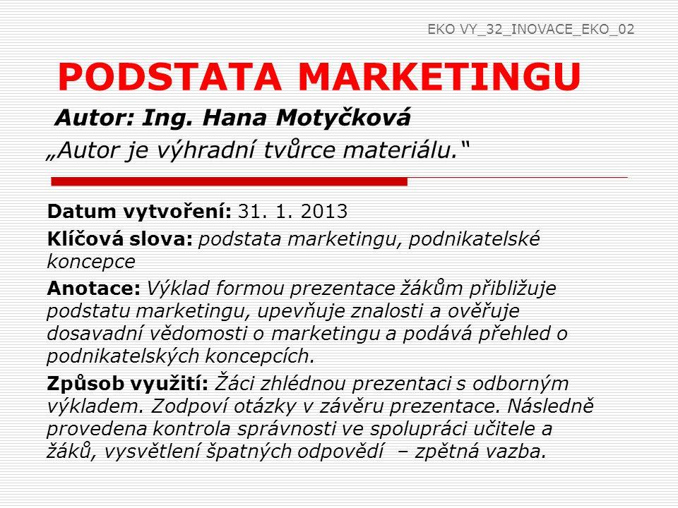 Opakování Co je podstatou marketingu.Kdo byl T. Baťa.