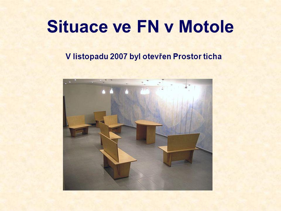 Situace ve FN v Motole V listopadu 2007 byl otevřen Prostor ticha