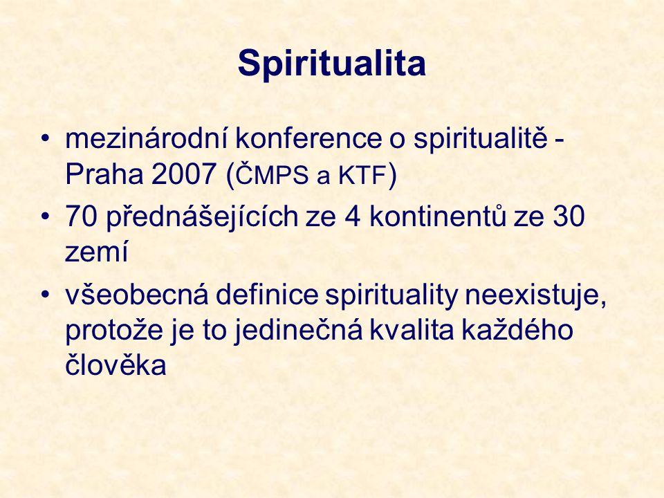 World Health Organisation Statement 1990: Spirituální aspekty péče o pacienty jsou takové stránky lidského života, které se nějakým způsobem vztahují k zážitkům, přesahujícím smyslový fenomén.