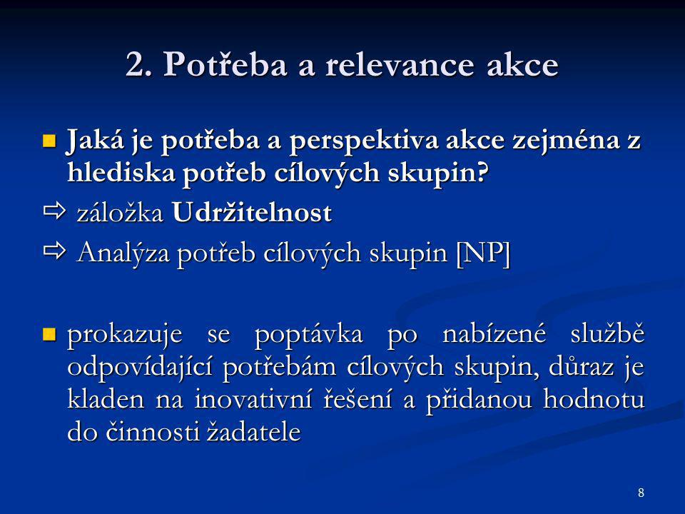 9 2.Potřeba a relevance akce Je akce v souladu s rozvojovými strategiemi (regionální či místní).