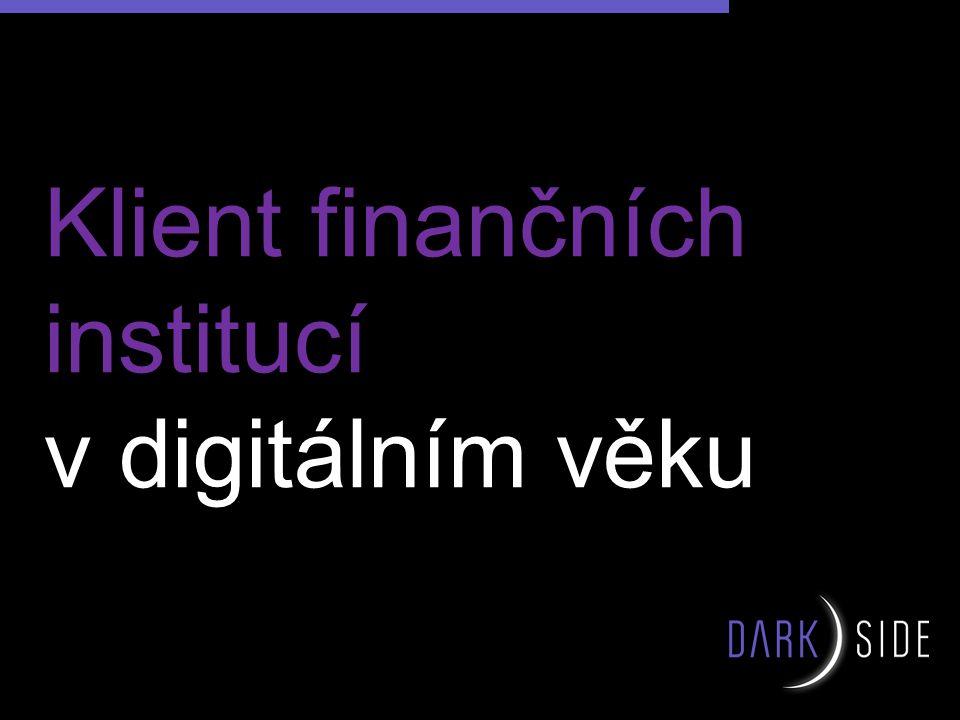 Klient finančních institucí v digitálním věku