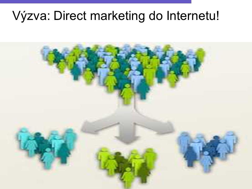 Výzva: Direct marketing do Internetu!