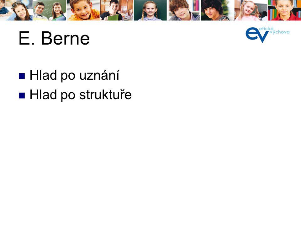 E. Berne Hlad po uznání Hlad po struktuře