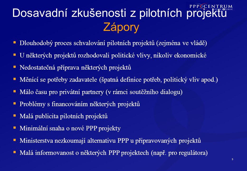 5 Dosavadní zkušenosti z pilotních projektů Zápory  Dlouhodobý proces schvalování pilotních projektů (zejména ve vládě)  U některých projektů rozhod