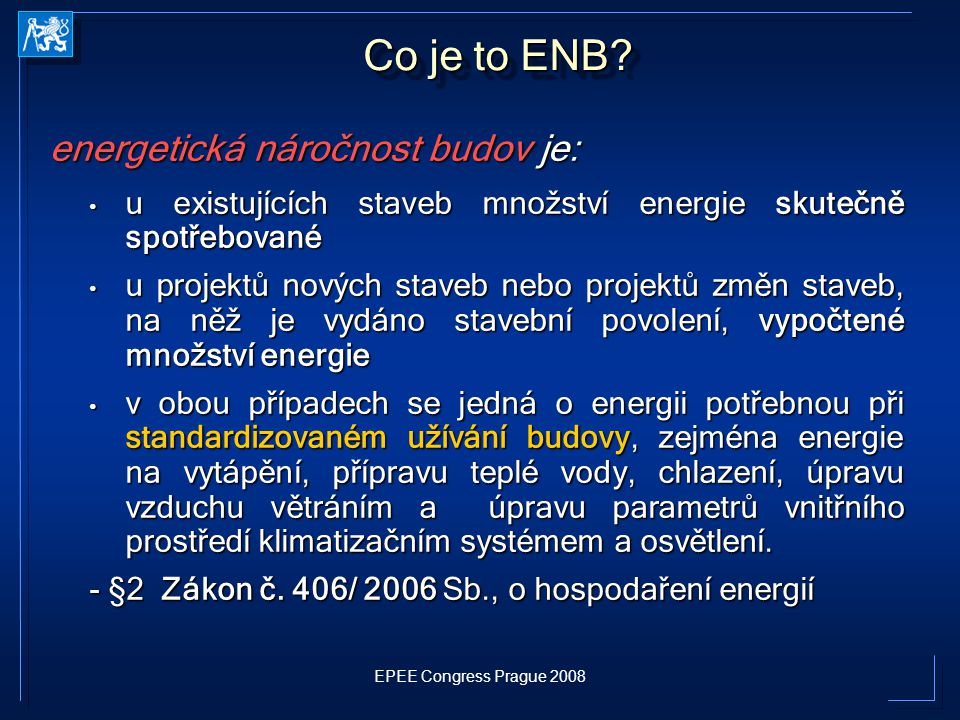 EPEE Congress Prague 2008 Co je to ENB.
