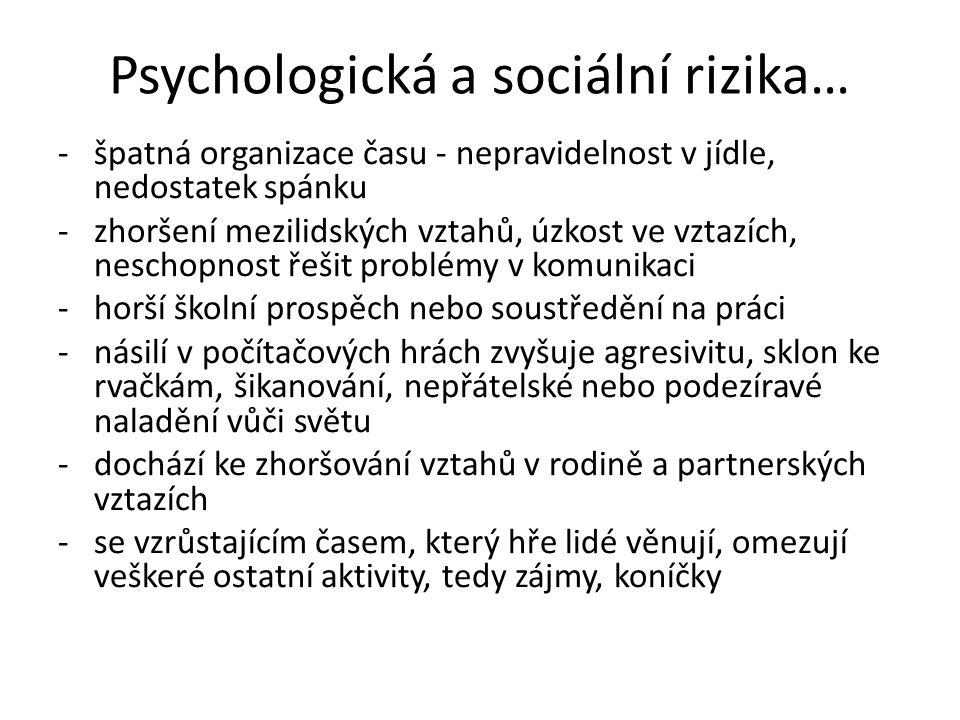 Psychologická a sociální rizika… -špatná organizace času - nepravidelnost v jídle, nedostatek spánku -zhoršení mezilidských vztahů, úzkost ve vztazích