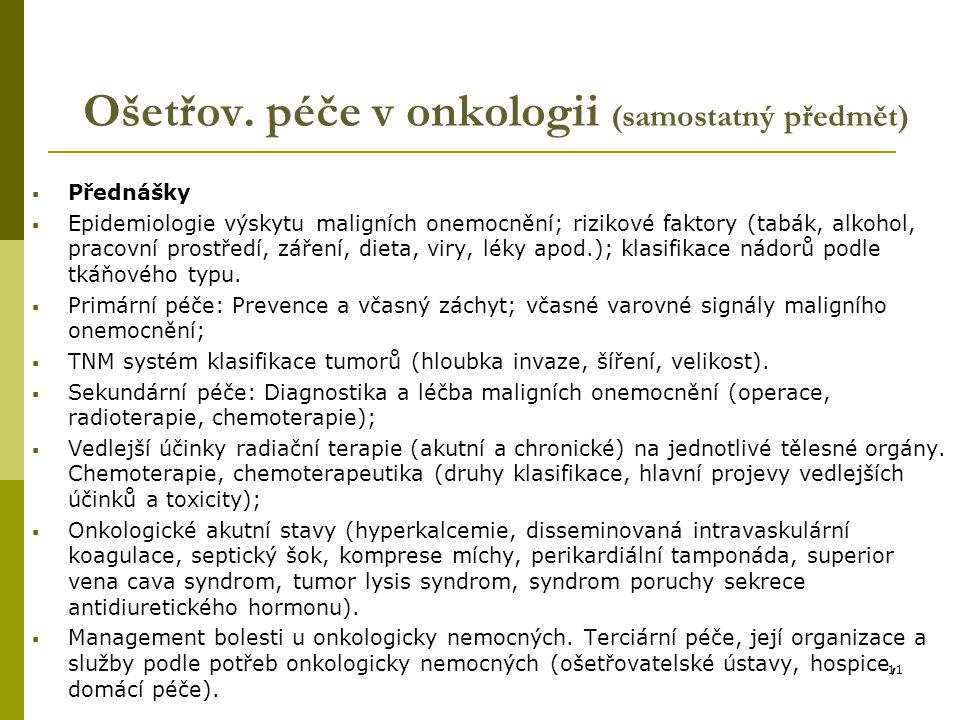 11 Ošetřov. péče v onkologii (samostatný předmět)  Přednášky  Epidemiologie výskytu maligních onemocnění; rizikové faktory (tabák, alkohol, pracovní