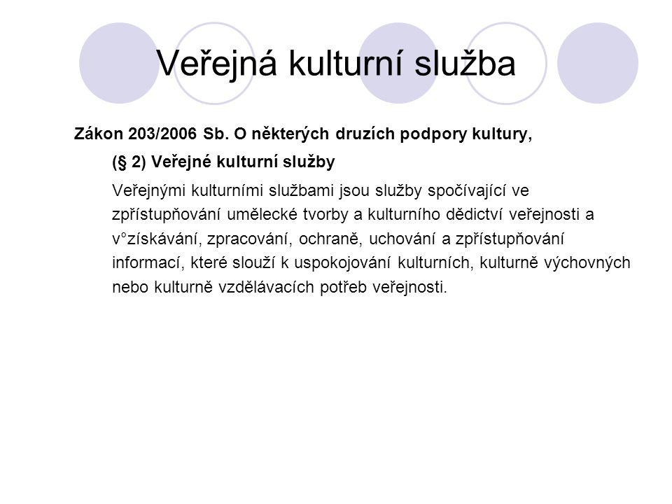 Veřejná kulturní služba Zákon 203/2006 Sb.
