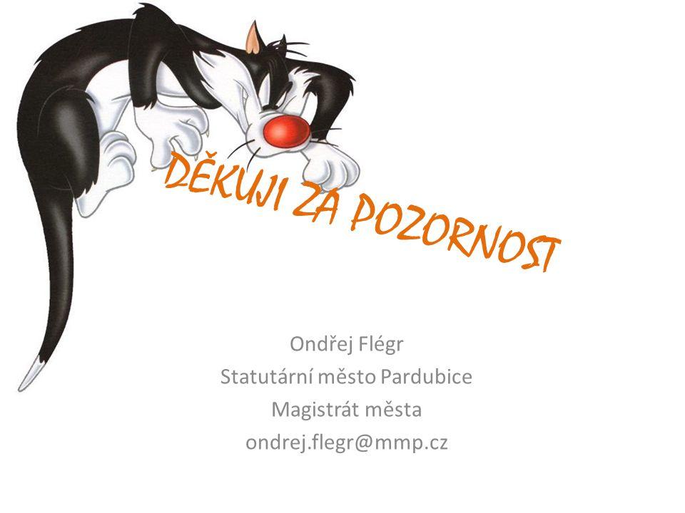 DĚKUJI ZA POZORNOST Ondřej Flégr Statutární město Pardubice Magistrát města ondrej.flegr@mmp.cz