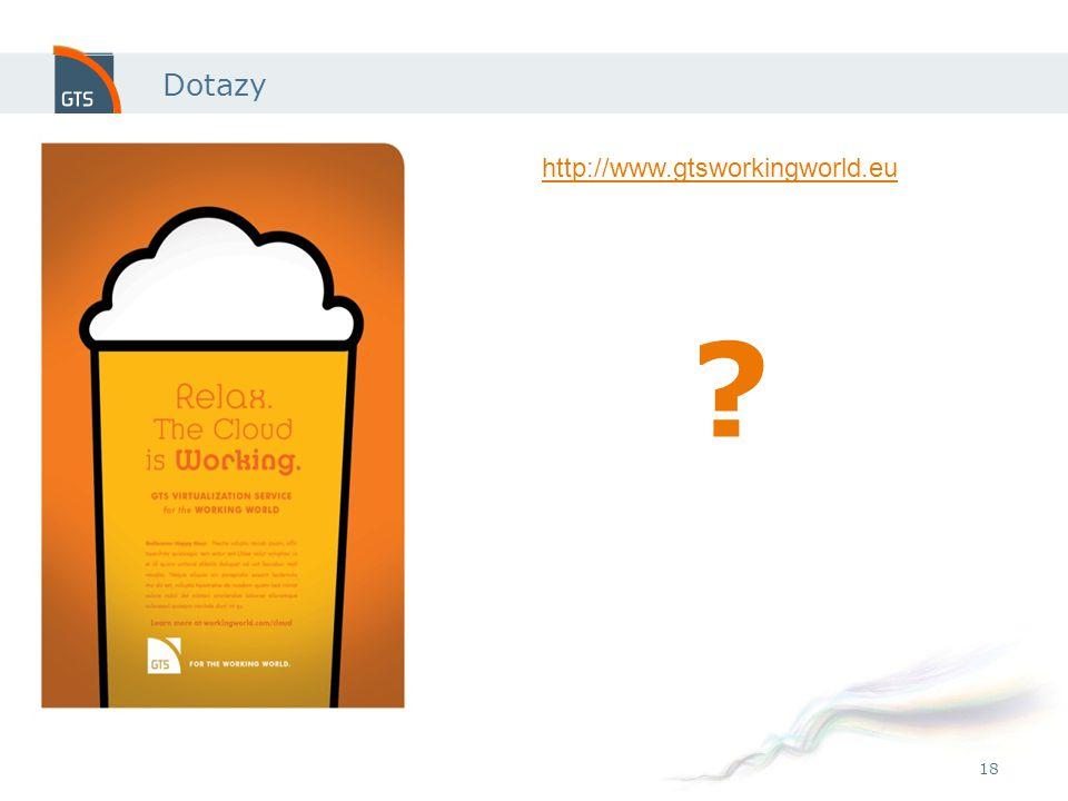 18 Dotazy http://www.gtsworkingworld.eu