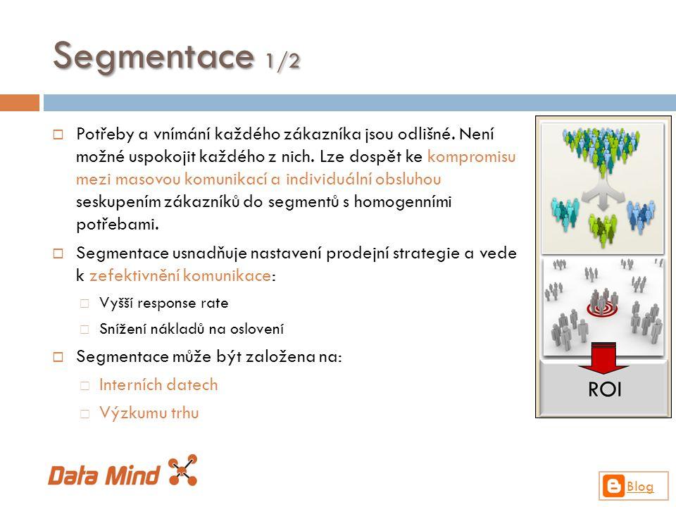 Segmentace 1/2  Potřeby a vnímání každého zákazníka jsou odlišné. Není možné uspokojit každého z nich. Lze dospět ke kompromisu mezi masovou komunika