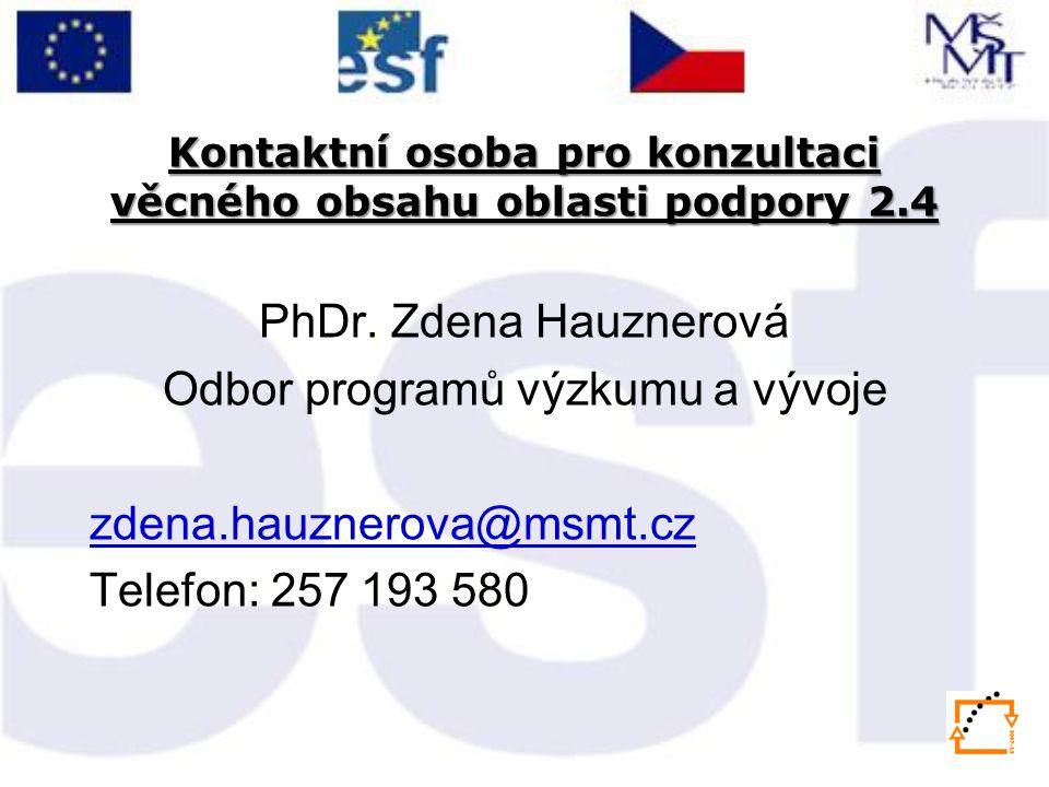 Kontaktní osoba pro konzultaci věcného obsahu oblasti podpory 2.4 PhDr.