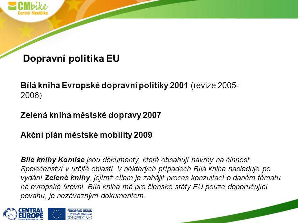 3 Dopravní politika EU Bílá kniha Evropské dopravní politiky 2001 (revize 2005- 2006) Zelená kniha městské dopravy 2007 Akční plán městské mobility 20