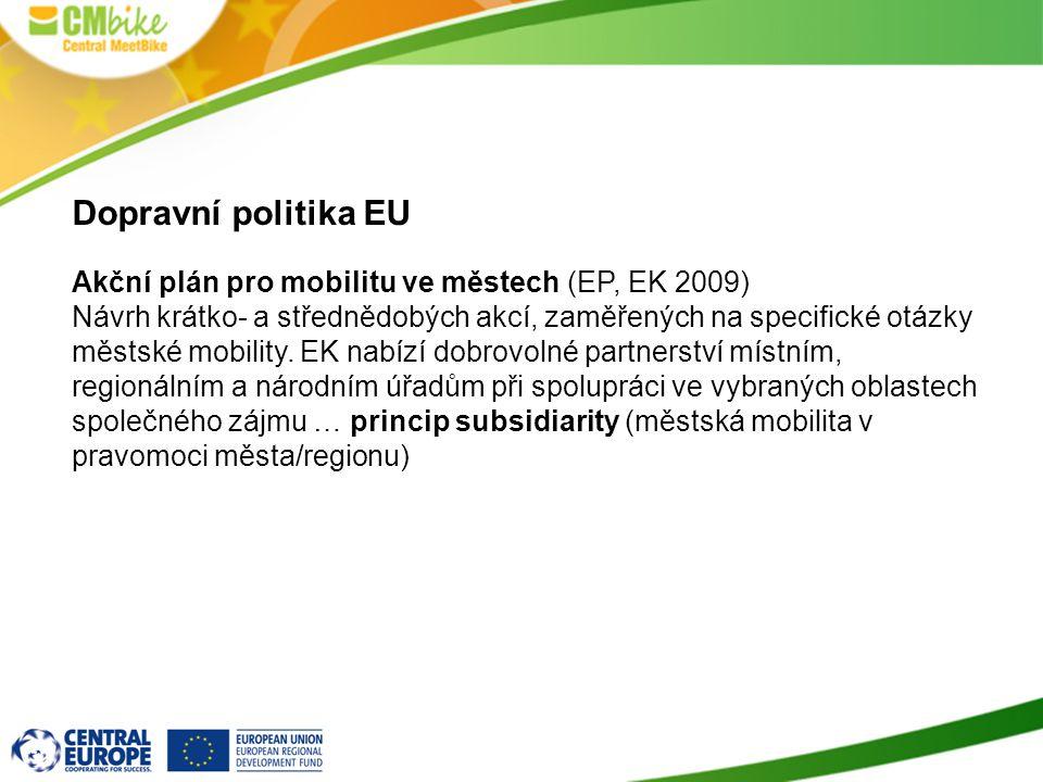 4 Dopravní politika EU Akční plán pro mobilitu ve městech (EP, EK 2009) Návrh krátko- a střednědobých akcí, zaměřených na specifické otázky městské mo